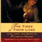 Deetz, James and Patricia Scott. The Time Of Their Lives: Life, Love, And Death In Plymouth Colony