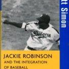 Simon, Scott. Jackie Robinson And The Integration Of Baseball