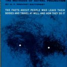 Battersby, H. F. Prevost. Man Outside Himself: The Methods Of Astral Projection