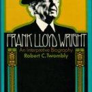 Twombly, Robert C. Frank Lloyd Wright: An Interpretive Biography