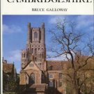 Galloway, Bruce. A History Of Cambridgeshire