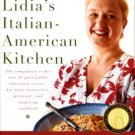 Bastianich, Lidia Matticchio. Lidia's Italian-American Kitchen