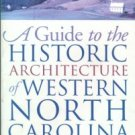 Bishir, Catherine W., et al. A Guide to the Historic Architecture of Western North Carolina