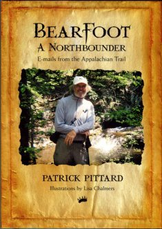Pittard, Patrick. Bearfoot, A Northbounder: E-mails From The Appalachian Trail.