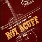 Dunkleberger, A. C. King Of Country Music: The Life Story Of Roy Acuff