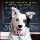 Pilley, John W. Chaser: Unlocking The Genius Of The Dog Who Knows A Thousand Words