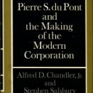Chandler, Alfred D. Pierre S. Du Pont And The Making Of The Modern Corporation