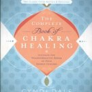 Dale, Cyndi. The Complete Book Of Chakra Healing: Activate The Transformative Power...