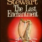 Stewart, Mary. The Last Enchantment
