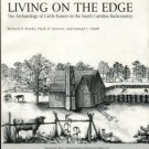 Brooks, R. Living On The Edge: The Archaeology Of Cattle Raisers In The South Carolina Backcountry