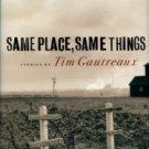 Gautreaux, Tim. Same Place, Same Things