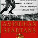 Warren, James A. American Spartans: The U.S. Marines: A Combat History From Iwo Jima To Iraq
