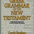 Vaughn, Curtis. A Greek Grammar Of The New Testament: A Workbook Approach To Intermediate Grammar