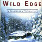 Petersen, David. On The Wild Edge: In Search Of A Natural Life