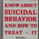 Leese, Stanley, editor. What We Know About Suicidal Behavior And How To Treat It