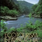 Fritsch, Al, and Johannsen, Kristin. Ecotourism In Appalachia: Marketing The Mountains