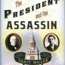 Miller, Scott. The President And The Assassin: McKinley, Terror, And Empire...