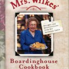 Wilkes, Sema. Mrs. Wilkes Boardinghouse Cookbook: Recipes And Recollections From Her Savannah Table