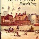 Gray, Robert. A History Of London