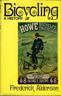 Alderson, Frederick. Bicycling: A History