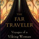 Brown, Nancy Marie. The Far Traveler: Voyages Of A Viking Woman