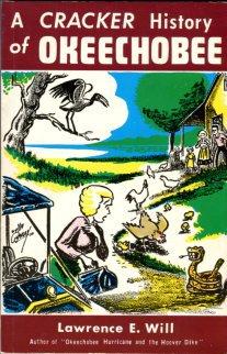 Will, Lawrence E. Cracker History Of Okeechobee ; Custard Apple, Moonvine, Catfish And Moonshine