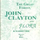 Frye, Harriet. The Great Forest: John Clayton And Flora. A Narrative Biography...