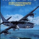 Carey, Alan. The Reluctant Raiders: The Story Of US Navy Bombing Squadron VB/VPB-109 in World War II