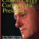 Adams, Moody. How The Clinton Clergy Corrupted A President