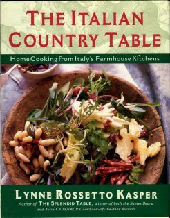 Kasper, Lynne Rossetto. The Italian Country Table: Home Cooking From Italy's Farmhouse Kitchens