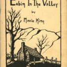 King, Marie. Cabin In The Valley: Prose And Poetry Of The Blue Ridge Mountains