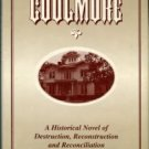 Everett, William L. Coolmore: A Historical Novel Of Destruction, Reconstruction And Reconciliation