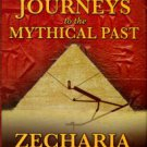 Sitchin, Zecharia. Journeys To The Mythical Past: Book II Of The Earth Chronicles Expeditions