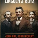 Zeitz, Joshua. Lincoln's Boys: John Hay, John Nicolay, And The War For Lincoln's Image