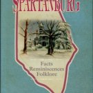 Foster, Vernon, and Montgomery, Walter S, editors. Spartanburg: Facts, Reminiscences, Folklore