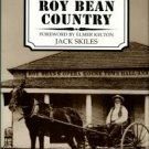 Skiles, Jack. Judge Roy Bean Country