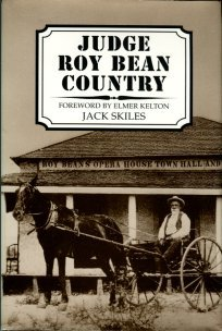 Skiles, Jack. Judge Roy Bean Country