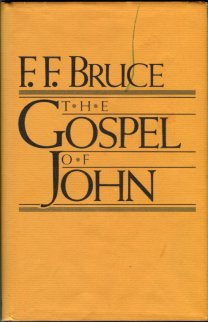 Bruce, F. F. The Gospel Of John: Introduction, Exposition And Notes