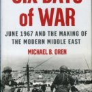 Oren, Michael B. Six Days Of War: June 1967 And The Making Of The Modern Middle East