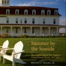 Tolles, B. Summer By The Seaside: The Architecture Of New England Coastal Resort Hotels, 1820-1950