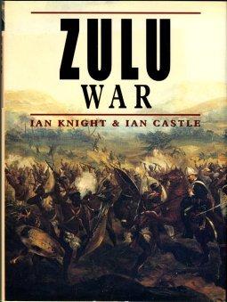 Knight, Ian, and Castle, Ian. Zulu War