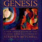 Mitchell, Stephen. Genesis: A New Translation Of The Classic Biblical Stories