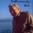 Berquist, Berny, and McCall, Maxine. Posthumorously, Berk: Life Story Of A Man On Mission