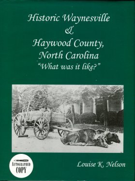 Nelson, Louise K. Historic Waynesville & Haywood County, North Carolina: What Was It Like?