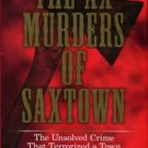 Pistor, Nicholas J. C. The Ax Murders Of Saxtown: The Unsolved Crime That Terrorized A Town