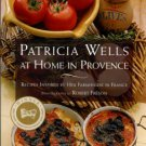 Wells, Patricia. At Home In Provence: Recipes Inspired By Her Farmhouse In France