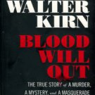 Kirn, Walter. Blood Will Out: The True Story Of A Murder, A Mystery, And A Masquerade