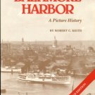Keith, Robert C. Baltimore Harbor: A Picture History