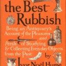 Hume, Ivor Noel. All The Best Rubbish