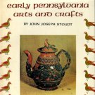 Stoudt, John Joseph. Early Pennsylvania Arts And Crafts